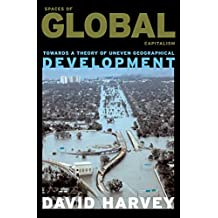 Spaces of Global Capitalism: Towards a Theory of Uneven Geographical Development