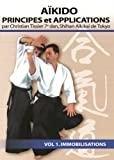 Aikido Principes et Applications Vol.1 Immobilisations Christian Tissier