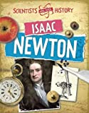Isaac Newton (Scientists Who Made History)