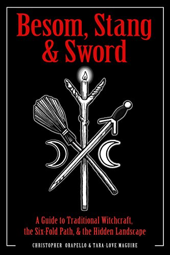 Besom, Stang & Sword: A Guide to Traditional Witchcraft, the Six-Fold Path & the Hidden Landscape (English Edition)