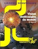 Vision moléculaire du monde