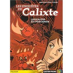 Les Enquêtes de Calixte : L'apocalypse est pour demain