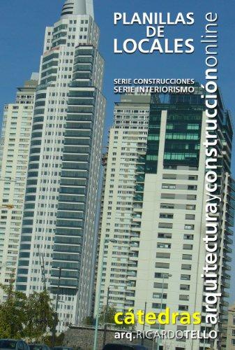 Planillas de locales (Cátedras Arquitectura y Construcción online. Serie Construcciones y Serie Interiorismo nº 28)