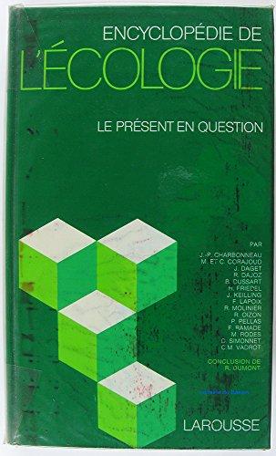 Encyclopédie de l'écologie : Le présent en question par René Dumont