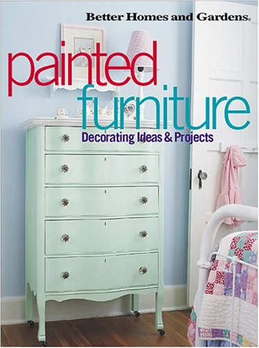 Painted Furniture: Decorating Ideas and Projects