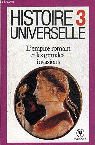 Histoire universelle n° 3 : l'empire romain et les grandes invasions
