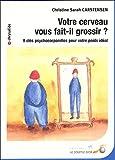 Telecharger Livres Votre cerveau vous fait il grossir 9 cles psychocorporelles pour votre poids ideal (PDF,EPUB,MOBI) gratuits en Francaise