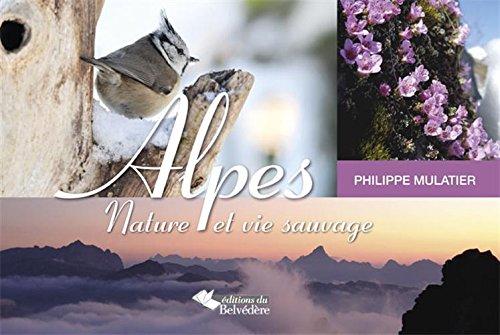 Alpes nature et vie sauvage par Mulatier Philippe