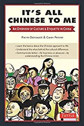 It's All Chinese to Me: An Overview of Culture & Etiquette in China by Pierre Ostrowski (2009-10-10)