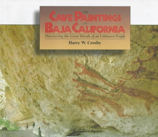 CAVE PAINTINGS OF BAJA CALIFOR (Sunbelt Natural History Books)
