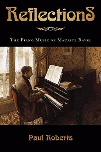 Reflections: The Piano Music of Maurice Ravel por Paul Roberts