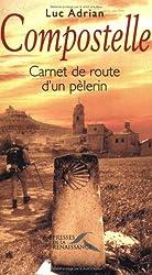Compostelle : Carnet de route d'un pèlerin