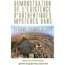 Démonstration des mystères de Kheops: Démonstration de l'existence d'authentiques mystères dans la grande Pyramide de Gizeh