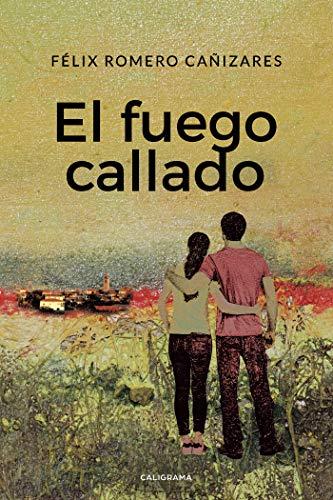 El fuego callado eBook: Félix Romero Cañizares: Amazon.es ...