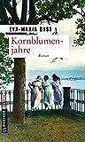 Kornblumenjahre: Zweiter Teil der Jahrhundert-Saga (Zeitgeschichtliche Kriminalromane im GMEINER-Verlag)