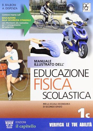 Manuale illustrato dell'educazione fisica scolastica. Vol. 1C. Per le Scuole superiori