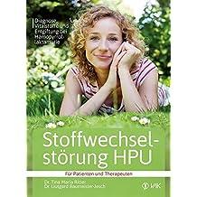 Stoffwechselstörung HPU: Diagnose, Vitalstoffe und Entgiftung bei Hämopyrrollaktamurie Für Patienten und Therapeuten