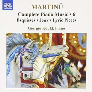 Martinu: Complete Piano Music Vol.6