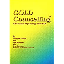 Gold - Counselling: A Practical Psychology with NLP