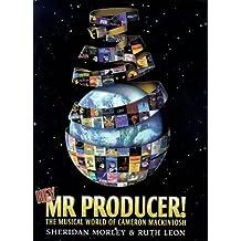 Hey  Mr Producer!: Musicals of Cameron Mackintosh