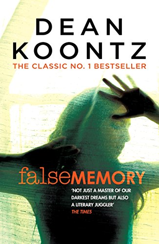 False Memory: A thriller that plays terrifying tricks with your mind… (English Edition) por Dean Koontz