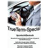 TrueTerm Special Spanisch/Deutsch. CD-ROM für Windows98/NT/2000/Me/XP, WindowsCE (PPC2003 + Mobile Edition, HPC-PPC2002), PalmOS, Psion Epoc (nicht Nokia). Wörterbuch, Thesaurus, Verblexikon