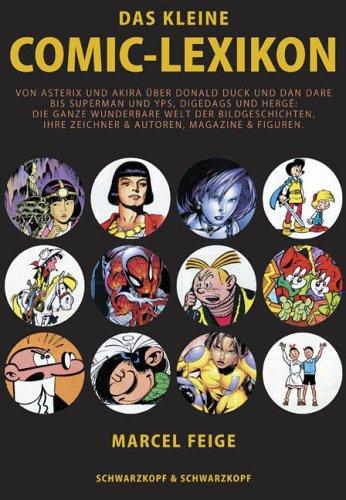 Das kleine Comic-Lexikon: Von Asterix und Akira über Donald Duck und Dan...