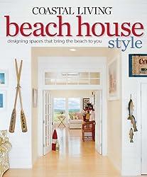 Coastal Living: Beach House Style