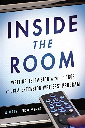 Inside the Room: Writing Television with the Pros at UCLA Extension Writers' Program by Linda Venis (2014-07-31) par Linda Venis