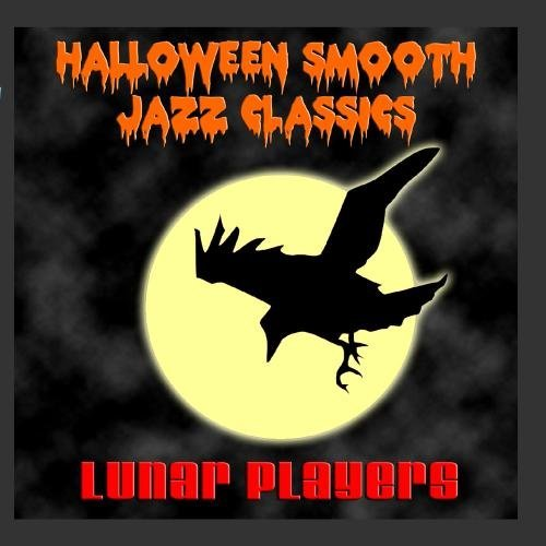 Halloween Smooth Jazz Classics by Lunar Players