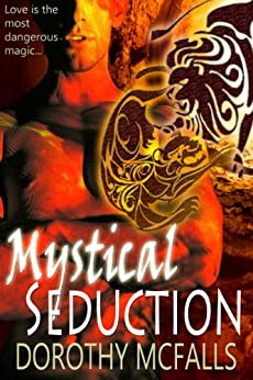 Mystical Seduction: full-length sensual paranormal romance (The Protectors Book 3) (English Edition) par [McFalls, Dorothy]