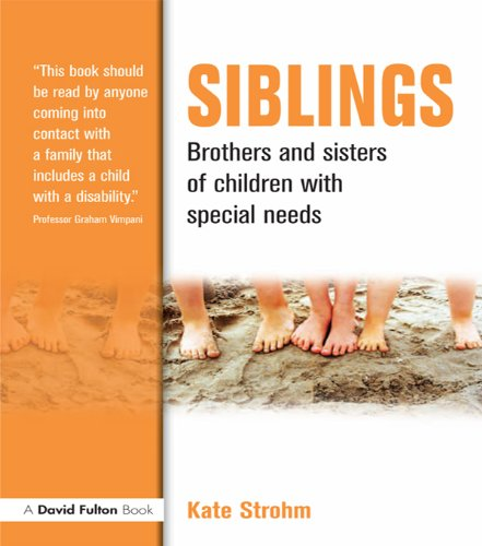 Siblings: Brothers and Sisters of Children with Special Needs (English Edition)