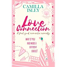 Love Connection: A Feel Good Romantic Comedy (First Comes Love Book 1) (English Edition)