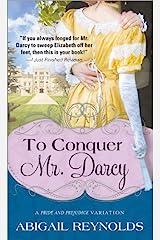To Conquer Mr. Darcy (A Pride & Prejudice Variation Book 7) Kindle Edition