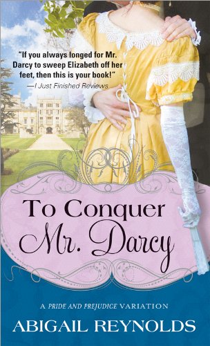 To Conquer Mr. Darcy (A Pride & Prejudice Variation Book 7) (English Edition)