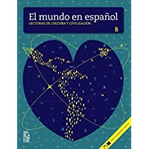 El Mundo En Espanol - Lecturas De Cultura Y Civilizacion: Libro + CD (Nivel B)