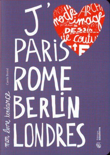J'aime Paris, Rome, Berlin, Londres