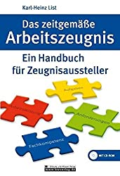 Das zeitgemäße Arbeitszeugnis: Ein Handbuch für Zeugnisaussteller