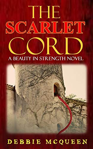 The Scarlet Cord (Beauty in Strength, Band 1) Scarlet Cord