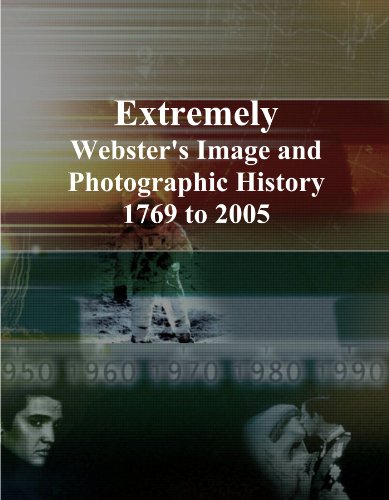 Extremely: Webster's Image and Photographic History, 1769 to 2005