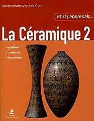La Céramique : Tome 2