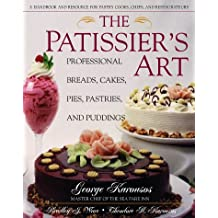 The Patissier's Art: Professional Breads, Cakes, Pies, Pastries, and Puddings