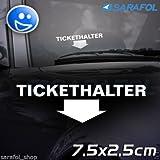 TICKETHALTER Aufkleber (Nr.031) witziger Auto Fun Sticker Innenklebend 7,5X2,5 cm
