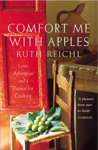 Comfort Me With Apples: Love, Adventure and a Passion for Cooking (English Edition) (Cooking-station)