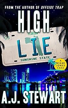High Lie (Miami Jones Florida Mystery Series Book 3) by [Stewart, A.J.]