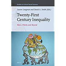Piketty, Inequality and 21st Century Capitalism (Studies in Critical Social Sciences, Band 116)