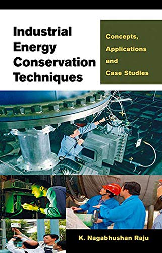 Industrial Energy Conservation Techniques: Concepts, Applications and Case Studies (English Edition) -