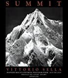 Summit: Vittorio Sella: Pioneer Mountaineering Photographer, 1879-1909