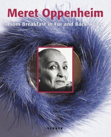 Meret Oppenheimer: From Breakfast in Fur and Back Again por Meret Oppenheimer