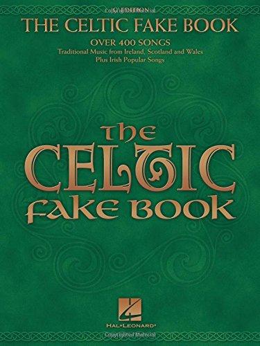 The Celtic Fake Book -C Edition-: Noten, Sammelband für Gesang, Klavier (Gitarre) (Fake Books)